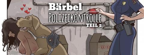 Bärbel – Eine etwas andere Polizeikontrolle – Teil 2